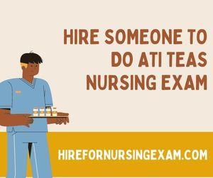 Hire Someone To Do ATI TEAS Nursing Exam