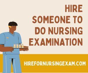 Hire Someone To Do Nursing Examination