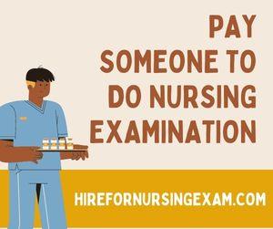Pay Someone To Do Nursing Examination