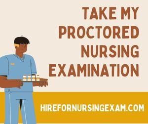Take My Proctored Nursing Examination